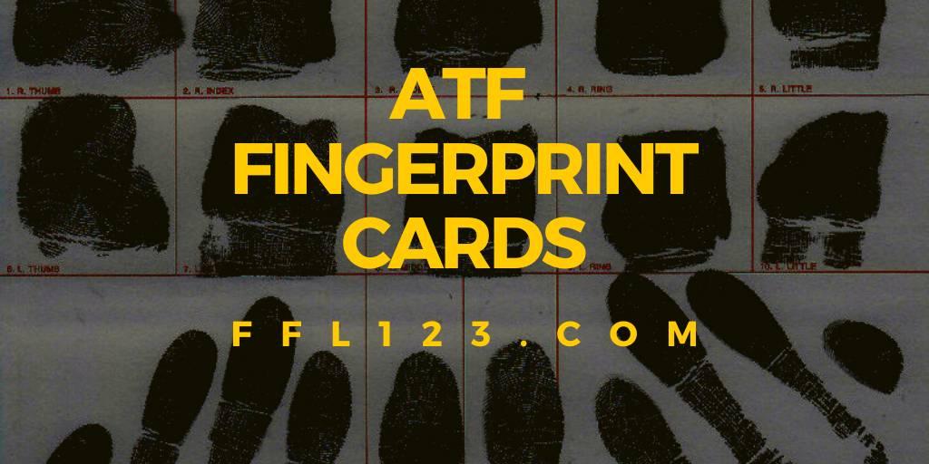 ATF fingerprint cards