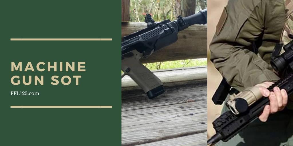 Machine Guns, SOT Gun & FFL Gun