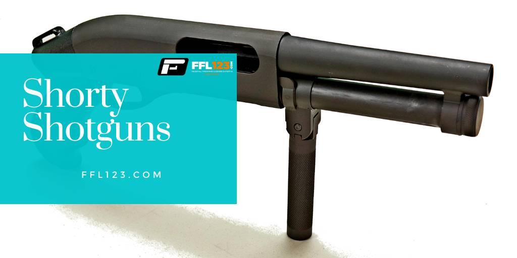 Shorty Shortgun FFL123