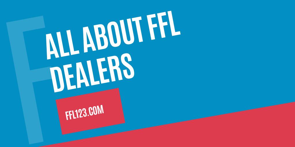 All about ffl dealer