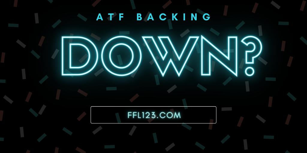 Atf backing down? - FFL123