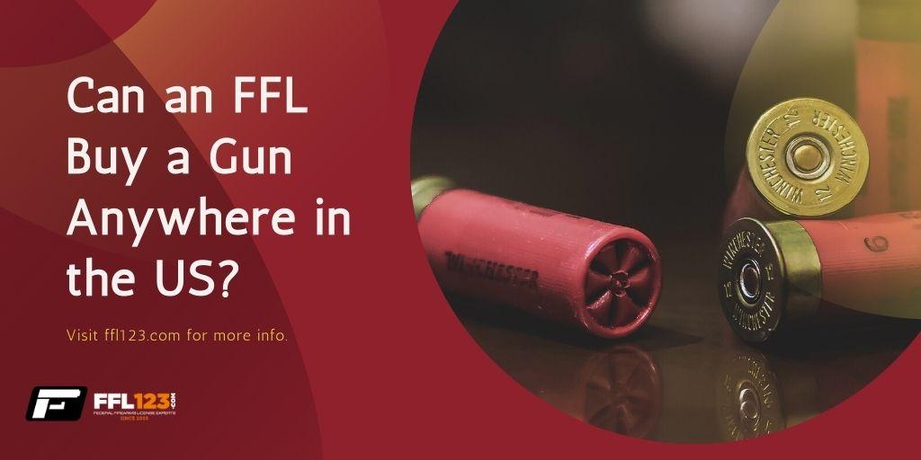 Can an FFL Buy a Gun Anywhere in the US