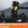 Enhanced Background Check Act 2021 (HR 1446) Explained FFL123